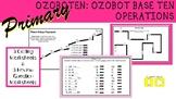 Primary Ozoboten: Ozobot Base Ten