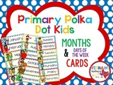 Primary Polka Dot Kid Months and Days of the Week Cards