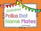 Primary Polka Dot Name Plates - Editable