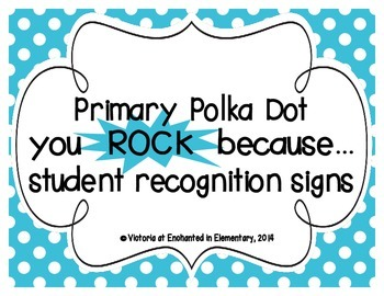 "Primary Polka Dot ""you ROCK because..."" Student Recognition Signs"