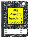 Primary Reading Workshop Notebook