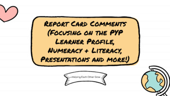 Primary Report Card Comments (Specializing in PYP IB)