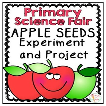 Primary Science Fair Project - Editable - Apple Seed Experiment