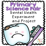 Primary Science Fair Project - Editable - Dental Health Ex