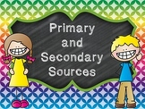 Primary & Secondary Sources Common Core Firsthand and Secondhand