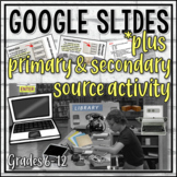 Primary & Secondary Sources Google Slides, Notes & Scaveng
