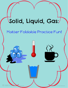 Primary Solid, Liquid, Gas Matter Foldable!
