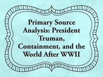 Primary Source Analysis: Containment and the World After WWII