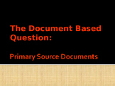 Primary Source Analysis - The Document Based Question