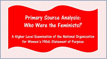 Primary Source Analysis: Who Were the Feminists