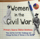 Women in the Civil War: Station Rotations (Primary Sources & Informational Text)