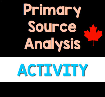 Primary Source Analysis Worksheet: CANADIAN IMPACT!