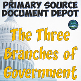 Primary Source Document Depot: The Three Branches of Government
