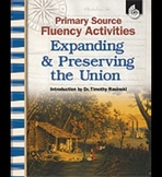 Primary Source Fluency Activities: Expanding and Preserving the Union