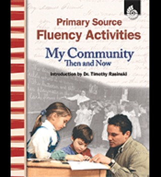 Primary Source Fluency Activities: My Community Then and Now