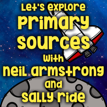 Free Primary Source Lesson -Neil Armstrong and Sally Ride for Primary/Elementary