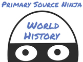 Primary Source Ninja - World History