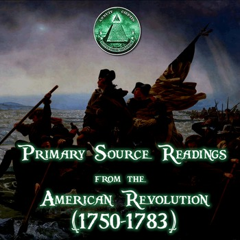 Primary Source Readings from the American Revolution (1750-1783)