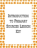Primary Sources Introduction Kit