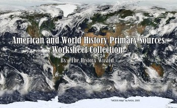 American and World History Primary Sources Worksheet Collection