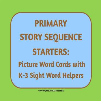 Primary Story Sequence Starters: Picture Word Cards with K-3 Sight Word Helpers