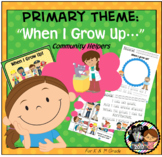 Primary Unit Theme Careers - Community Helpers- When I Grow Up