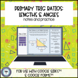 Primary Trigonometry Ratios for use with Google Slides™ and Google Forms™