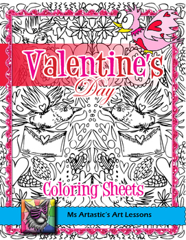 Valentine's Coloring Sheets, Bookmarks, Cards, and Art Lessons