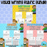 Primary Visual Writing Rubrics Bundle (Narrative, Opinion, and Informational)