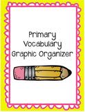 Primary Vocabulary Graphic Organizer