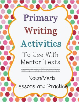 Primary Writing Activities with Mentor Texts