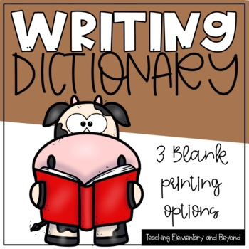 Primary Writing Dictionary - 3 Differentiated options included