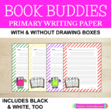 Primary Writing Paper: With & Without Picture Boxes: Book Buddies
