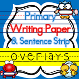 Primary Writing Paper & Sentence Strip Overlays