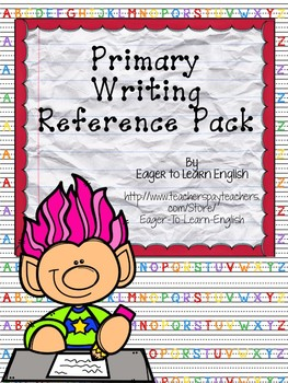 Primary Writing Reference Pack {great for ELLs!} [Incorporate OG strategies!]