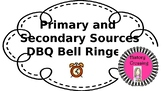 Primary and Secondary Sources DBQ Bell Ringers
