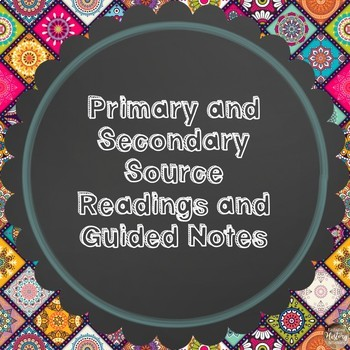Primary and Secondary Sources Readings and Guided Notes - Modified