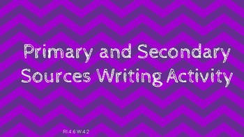 Primary and Secondary Sources Writing Activity