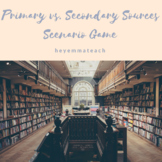 Primary vs Secondary Sources Scenario Game