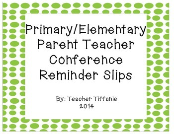 FREEBIE Primary/Elementary Conference Reminder Slips