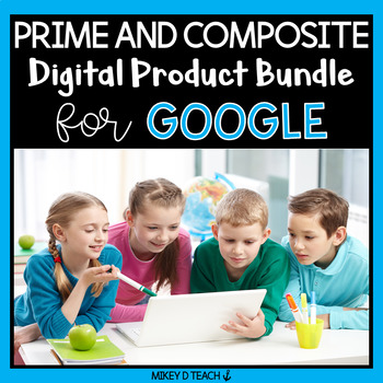 Prime & Composite Numbers BUNDLE for Google Drive and Google Classroom