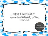 Prime Factorization 4.OA.4, 6.NS.4