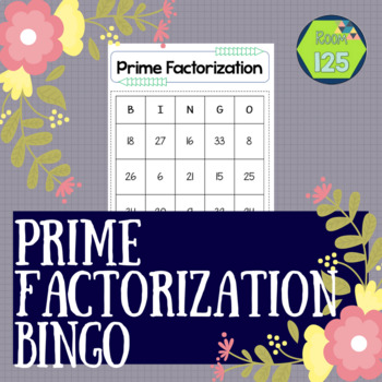 Prime Factorization Bingo-With and Without Exponents