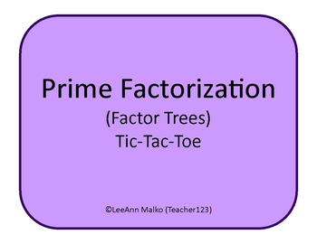 Prime Factorization (Factor Trees) Tic-Tac-Toe