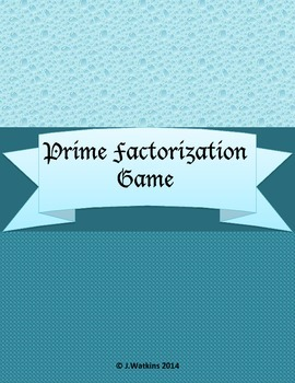 Prime Factorization Game - Extension Activity Unit 1 4th G