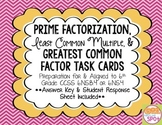 Prime Factorization, Greatest Common Factor & Least Common Multiple CCSS 6.NS.4