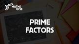 Prime Factors - Complete Lesson