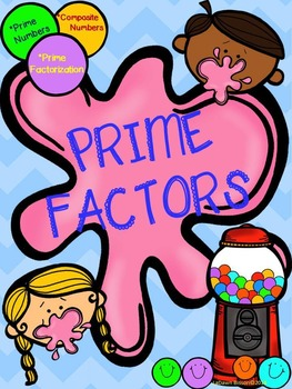 Prime Factors:  Prime Numbers, Composite Numbers, and Prime Factorization
