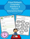 Prime Numbers, Composite Numbers, & Factors Interactive Notes