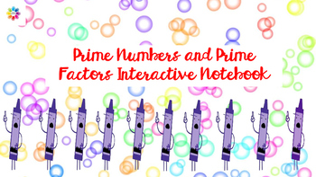 Prime Numbers and Prime Factors Interactive Notebook